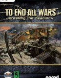 To End All Wars Breaking the Deadlock