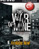 This War of Mine : Anniversary Edition
