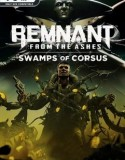 Remnant From the Ashes – Swamps of Corsus