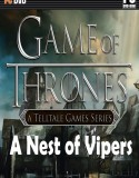 Game of Thrones: A Telltale Game Series Episode 5 : A Nest Of Vipers
