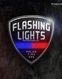 Flashing Lights – Police Fire EMS