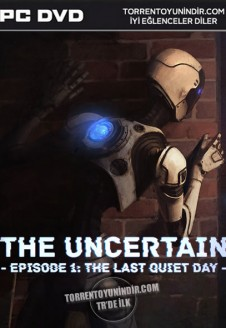 The Uncertain: Episode 1 – The Last Quiet Day