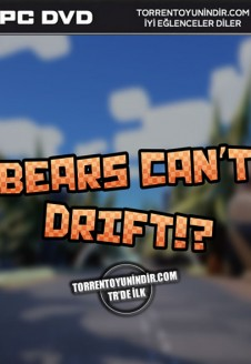 Bears Can't Drift!?