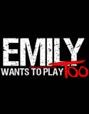 Emily Wants to Play Too