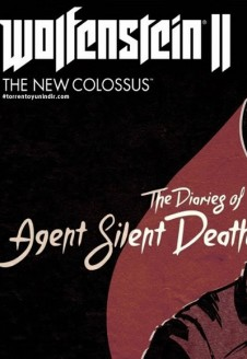 Wolfenstein II: The New Colossus The Diaries of Agent Silent Death